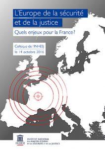 Retour sur le colloque «L'Europe de la sécurité et de la justice: quels enjeux pour la France»