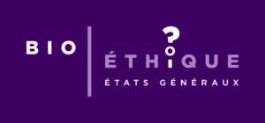Etats généraux de la bioéthique et perspectives pénales